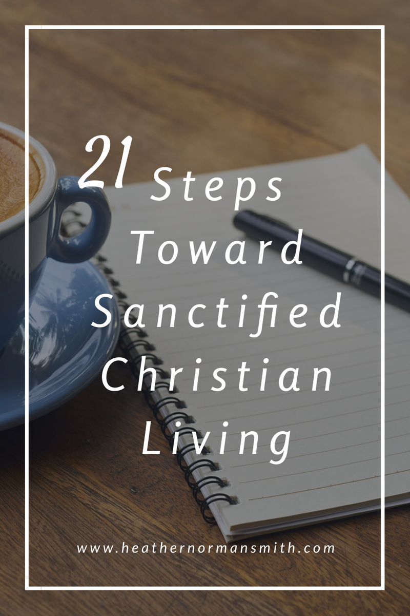 21 Steps Toward Sanctified Christian Living