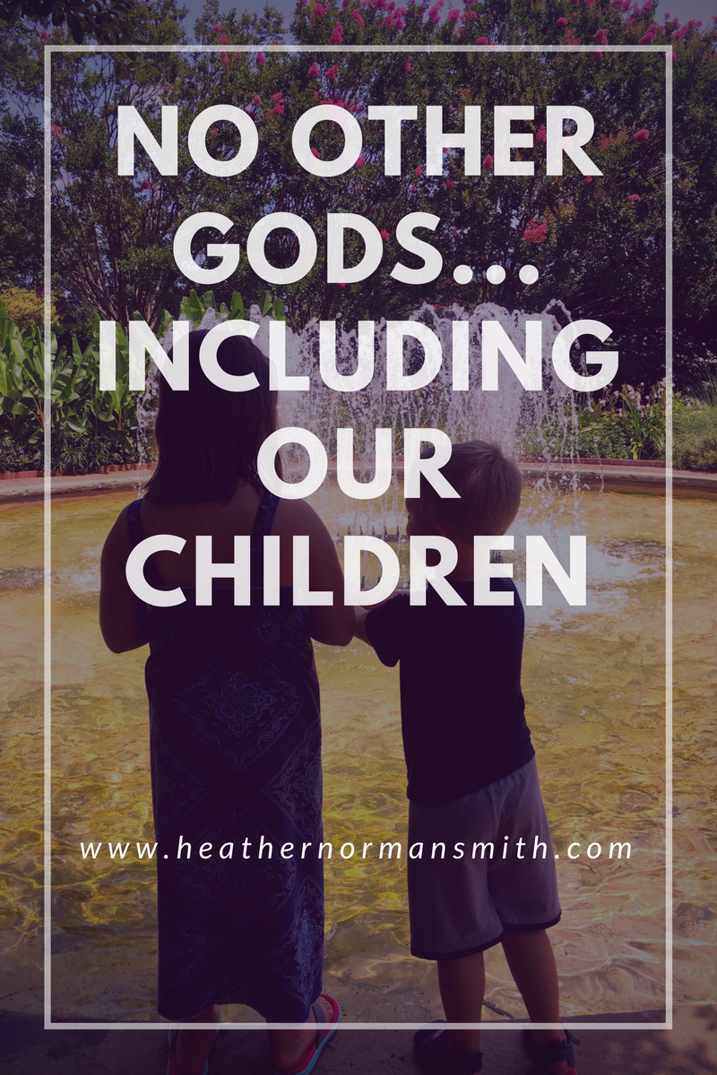 No Other Gods...Including Our Children
