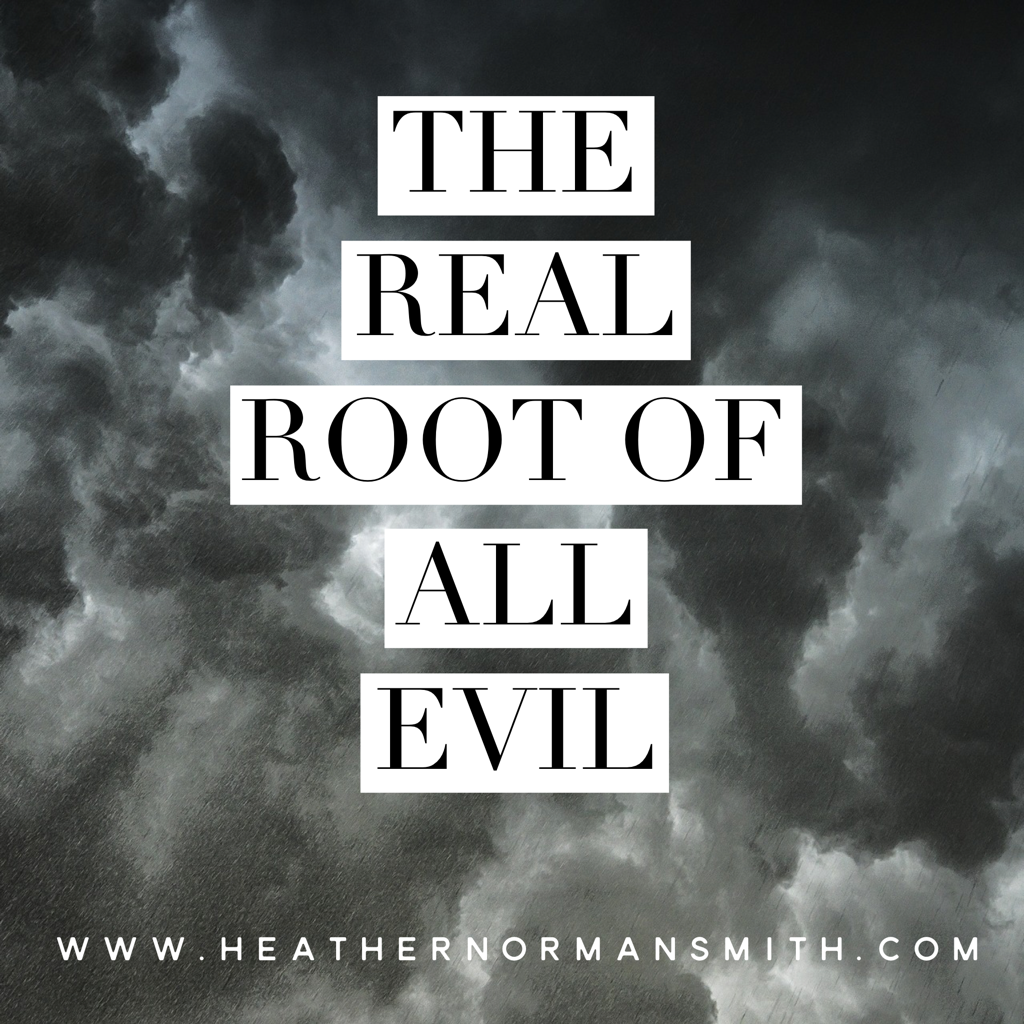 The Real Root of All Evil