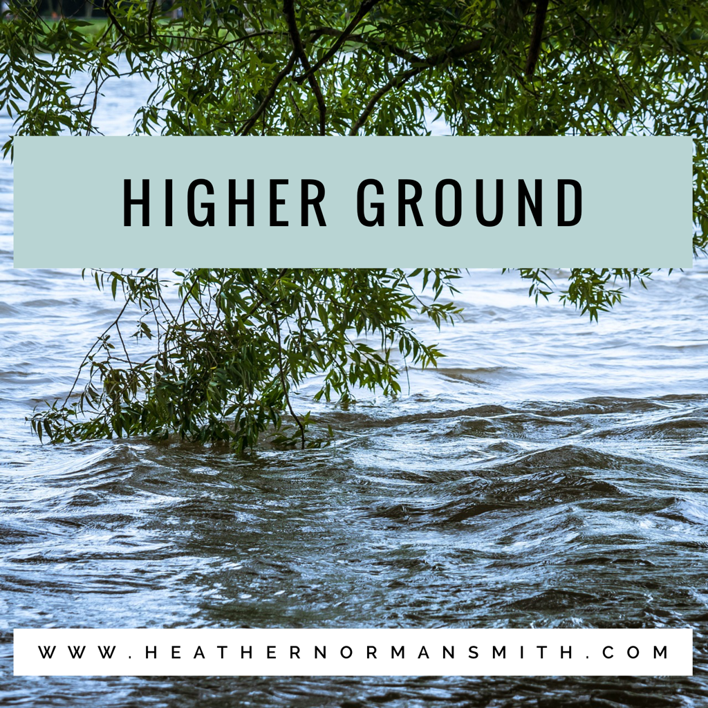 Higher Ground, a Devotion by Heather Norman Smith